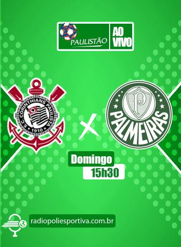 Paulistão 2021 – Semifinal – Corinthians x Palmeiras