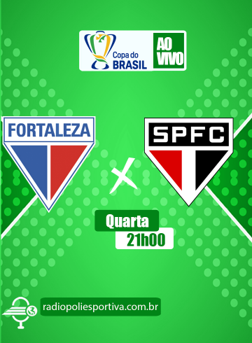 Copa do 2021 – Quartas – Fortaleza x São Paulo